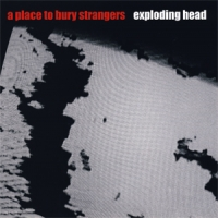 A PLACE TO BURY STRANGERS- | Album : Onwards to the wall (2012) |