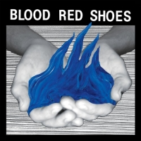 BLOOD RED SHOES- | Album : In time to voices (2012) |