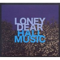 LONEY DEAR- | Album : Hall music (2011) |