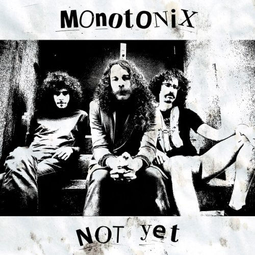 MONOTONIX- | Album : Not yet (2011) |