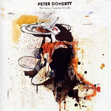 PETER DOHERTY- | Album : Grace-Wastelands (2009) | EMI