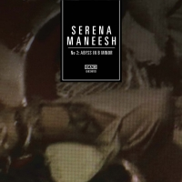 SERENA MANEESH- | Album : 2 Abyss in B minor (2010) | Beggars Banquet