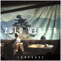 ZULU WINTER- | Album : Language (2012) |